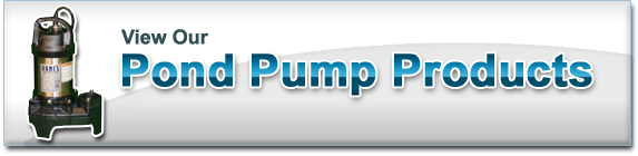 View Our Pond Pump Products